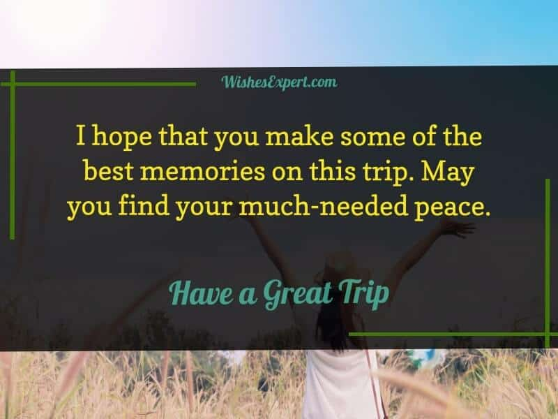 have a great trip