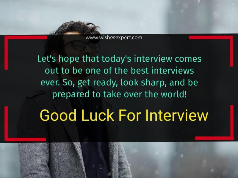 good luck on your interview